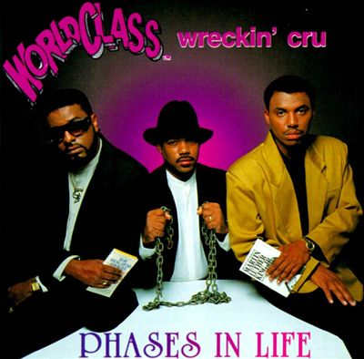 World Class Wreckin' Cru ‎– Phases In Life (Vinyl) (1990) (FLAC + 320 kbps)