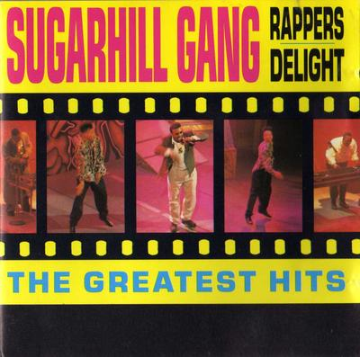 Sugarhill Gang - Rapper's Delight (The Greatest Hits)