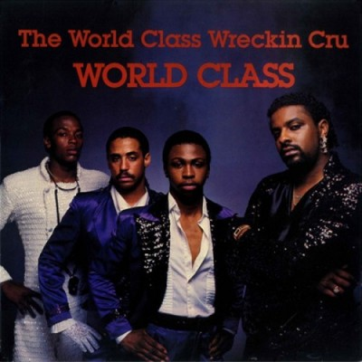 The World Class Wreckin' Cru – World Class (Vinyl) (1985) (FLAC + 320 kbps)