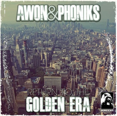 Awon & Phoniks – Return To The Golden Era (WEB) (2013) (FLAC + 320 kbps)