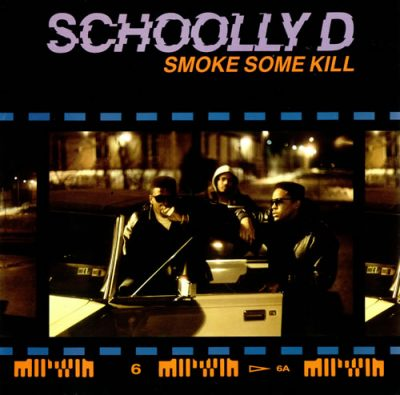 Schoolly D – Smoke Some Kill (CD) (1988) (FLAC + 320 kbps)