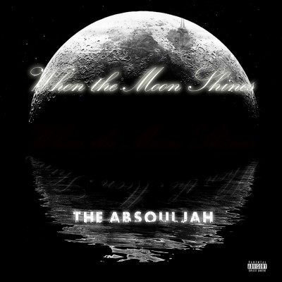 The AbSoulJah – When The Moon Shines (WEB) (2015) (320 kbps)