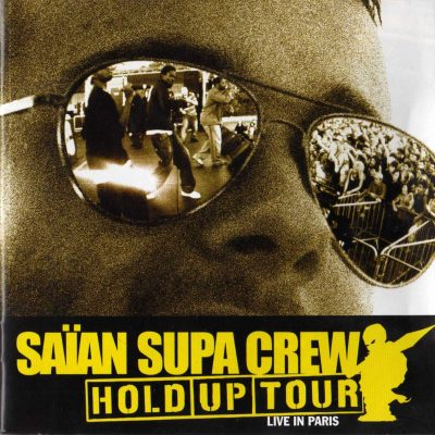 Saïan Supa Crew – Hold-Up Tour Live In Paris (2006) (CD) (FLAC + 320 kbps)