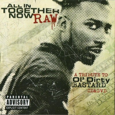 Ol' Dirty Bastard – All In Together Now Raw: A Tribute To Ol' Dirty Bastard (CD) (2009) (320 kbps)