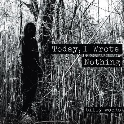 Billy Woods – Today, I Wrote Nothing (WEB) (2015) (FLAC + 320 kbps)
