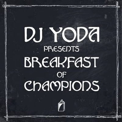 DJ Yoda – Breakfast Of Champions (2015) (CD) (FLAC + 320 kbps)