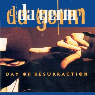 Da Germ ‎- Day Of Resurraction (CD) (1994) (FLAC + 320 kbps)