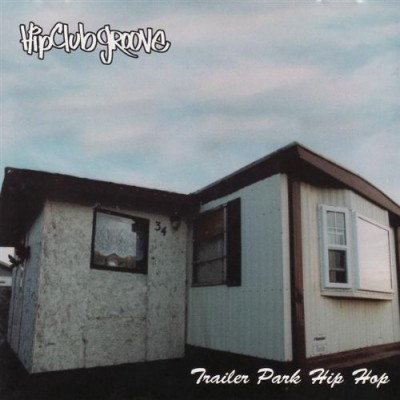 Hip Club Groove ‎– Trailer Park Hip Hop (CD) (1994) (FLAC + 320 kbps)