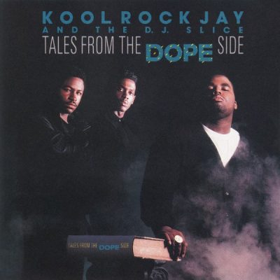 Kool Rock Jay And The DJ Slice – Tales From The Dope Side (CD) (1990) (FLAC + 320 kbps)