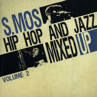 S. Mos – Hip Hop And Jazz Mixed Up, Volume 2 (CD) (2011) (FLAC + 320 kbps)