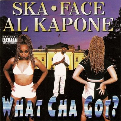 Ska-Face Al Kapone ‎– What Cha Got? (CD) (1997) (FLAC + 320 kbps)