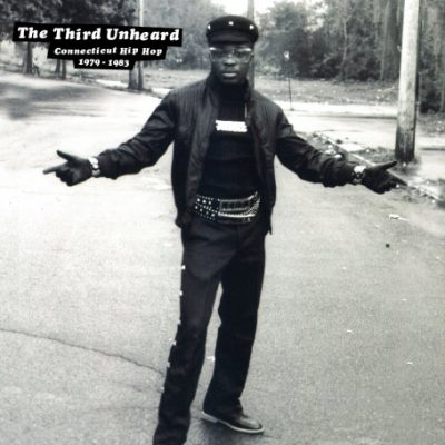 VA – The Third Unheard: Connecticut Hip Hop 1979-1983 (CD) (2004) (FLAC + 320 kbps)