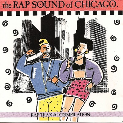 VA – The Rap Sound Of Chicago: Rap Trax #1 Compilation (CD) (1989) (FLAC + 320 kbps)