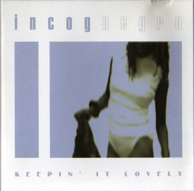 Incognegro – Keepin' It Lovely (2001) (CD) (FLAC + 320 kbps)