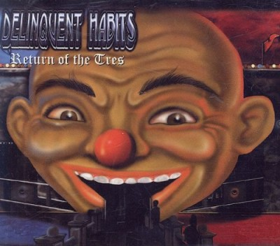 Delinquent Habits – Return Of The Tres (CDS) (2001) (FLAC + 320 kbps)
