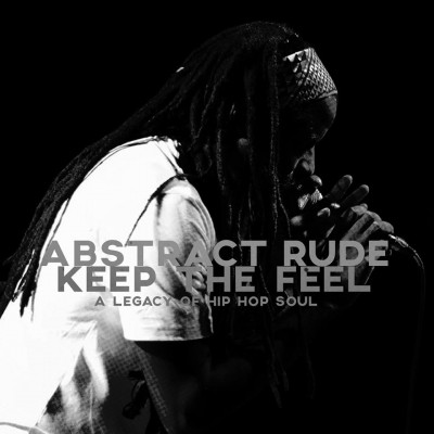 Abstract Rude – Keep The Feel: A Legacy Of Hip-Hop Soul (2015) (iTunes)