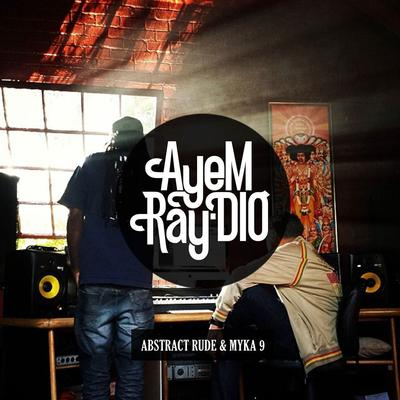 Abstract Rude & Myka 9 – AyeM Ray-DIO (WEB) (2015) (FLAC + 320 kbps)