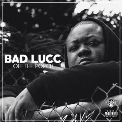 Bad Lucc - Off The Porch (2015)