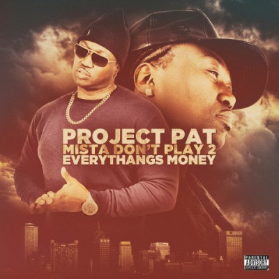Project Pat - Mista Don't Play 2 Everythangs Money