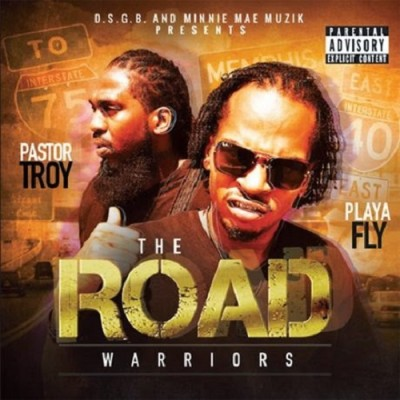 Pastor Troy & Playa Fly – The Road Warriors (WEB) (2015) (320 kbps)
