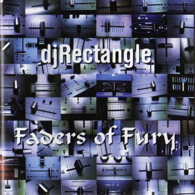 DJ Rectangle – Faders Of Fury (2004) (CD) (FLAC + 320 kbps)