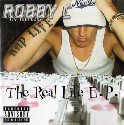 """Robby C """"The Infamous"""" – The Real Life E.P. (2000) (CD) (FLAC + 320 kbps)"""