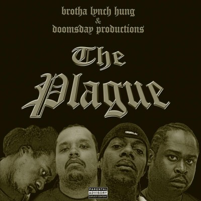 Brotha Lynch Hung & Doomsday Productions – The Plague (CD) (2002) (FLAC + 320 kbps)
