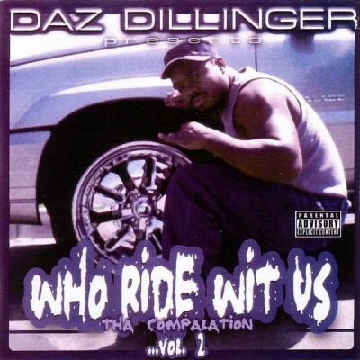 Daz Dillinger Presents – Who Ride Wit Us: The Compalation, Vol. 2 (CD) (2002) (FLAC + 320 kbps)