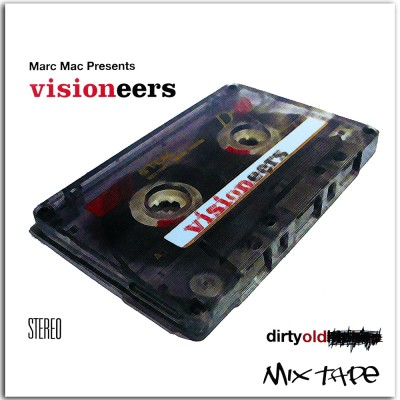 Marc Mac Presents Visioneers – Dirty Old Mix Tape (WEB) (2006) (FLAC + 320 kbps)