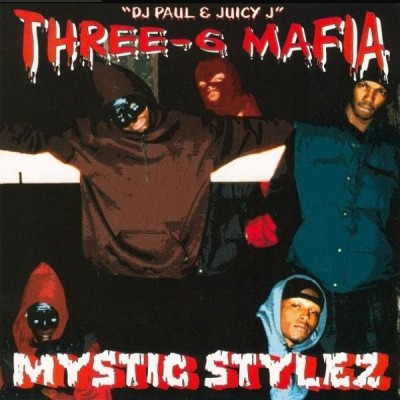 Three 6 Mafia – Mystic Stylez (CD) (1995) (FLAC + 320 kbps)
