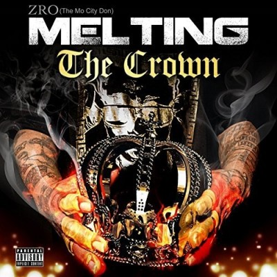 Z-Ro – Melting The Crown (CD) (2015) (FLAC + 320 kbps)