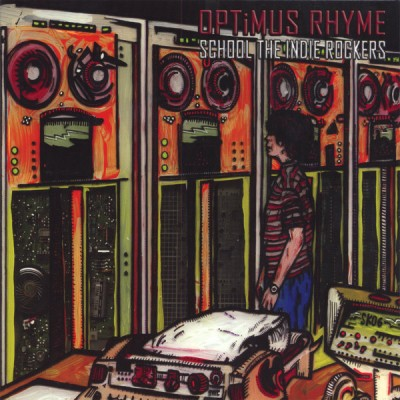 Optimus Rhyme – School The Indie Rockers (CD) (2006) (FLAC + 320 kbps)