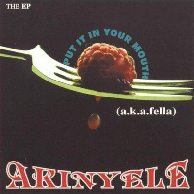 Akinyele – Put It In Your Mouth EP (CD) (1996) (FLAC + 320 kbps)