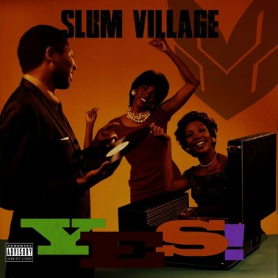 Slum Village – YES! (WEB) (2015) (FLAC + 320 kbps)
