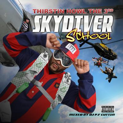 Thirstin Howl The 3rd – Skydiver School (WEB) (2015) (320 kbps)