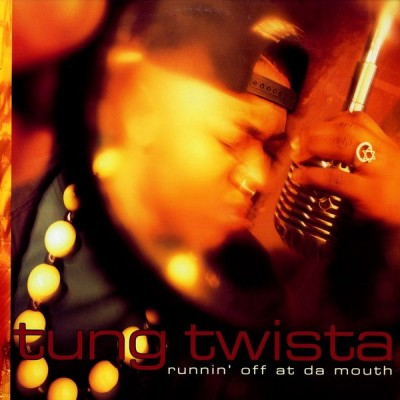 Tung Twista – Runnin Off At Da Mouth (CD) (1992) (FLAC + 320 kbps)