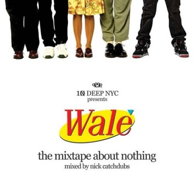 Wale - The Mixtape About Nothing