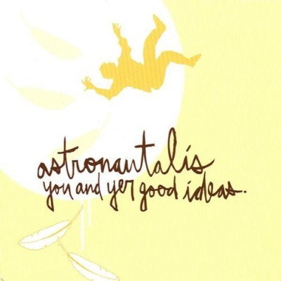 Astronautalis - You and Yer Good Ideas