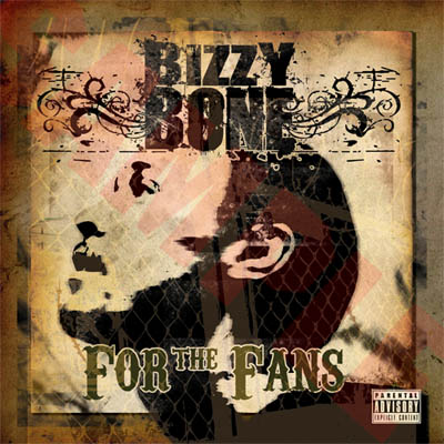 Bizzy Bone – For The Fans Vol. 1 EP (CD) (2005) (FLAC + 320 kbps)