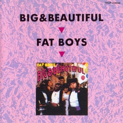 Fat Boys – Big & Beautiful (Japan Edition CD) (1986-1991) (FLAC + 320 kbps)
