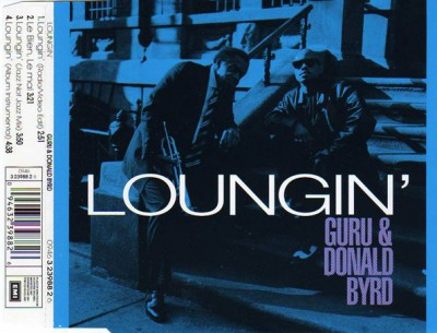 Guru & Donald Byrd – Loungin' (CDS) (1993) (FLAC + 320 kbps)