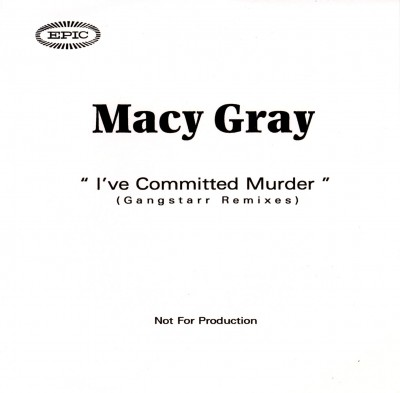 Macy Gray – I've Committed Murder (Gang Starr Remix) (Promo CDS) (1999) (FLAC + 320 kbps)