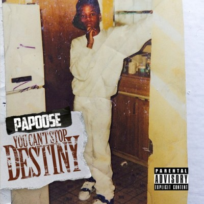 Papoose – You Can't Stop Destiny (CD) (2015) (FLAC + 320 kbps)