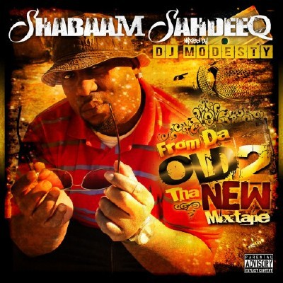 Shabaam Sahdeeq - From Da Old 2 Tha New