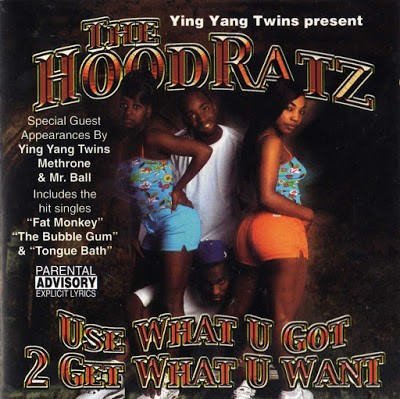 Ying Yang Twins Present The Hoodratz ‎– Use What U Got 2 Get What You Want (CD) (2001) (FLAC + 320 kbps)