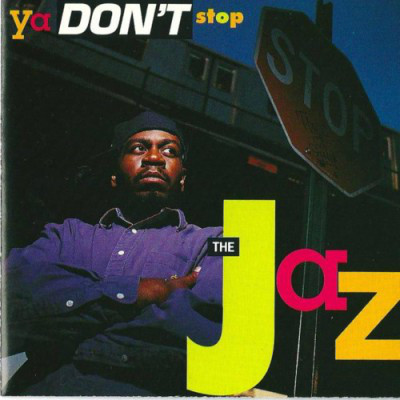 The Jaz – Ya Don't Stop EP (CD) (1991) (FLAC + 320 kbps)