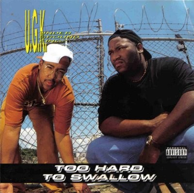 UGK – Too Hard To Swallow (CD) (1992) (FLAC + 320 kbps)