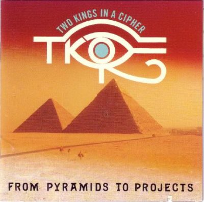 Two Kings In A Cipher – From Pyramids To Projects (CD) (1991) (FLAC + 320 kbps)