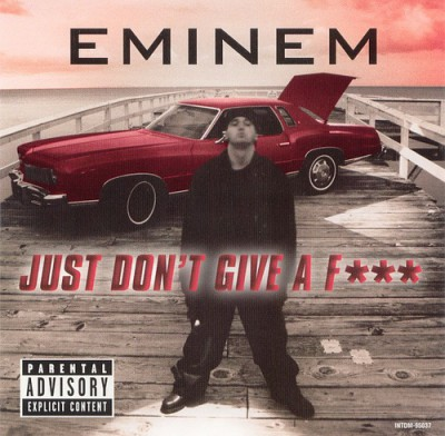 Eminem - Just Don't Give A Fuck (Single)