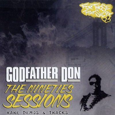 Godfather Don – The Nineties Sessions: Rare Demos & Tracks (CD) (2007) (FLAC + 320 kbps)